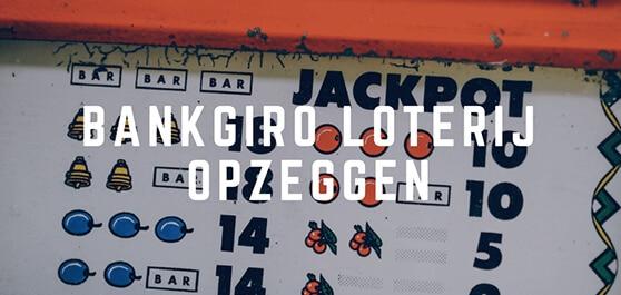 BankGiro loterij opzeggen