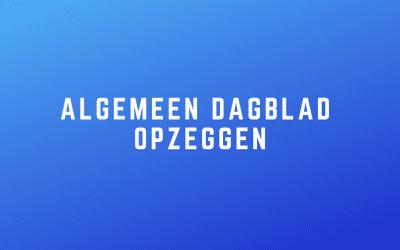 Algemeen Dagblad opzeggen