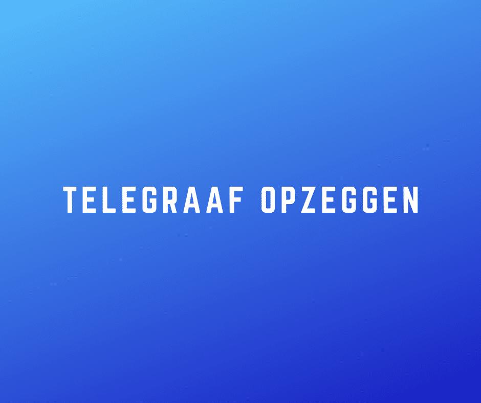 Telegraaf opzeggen