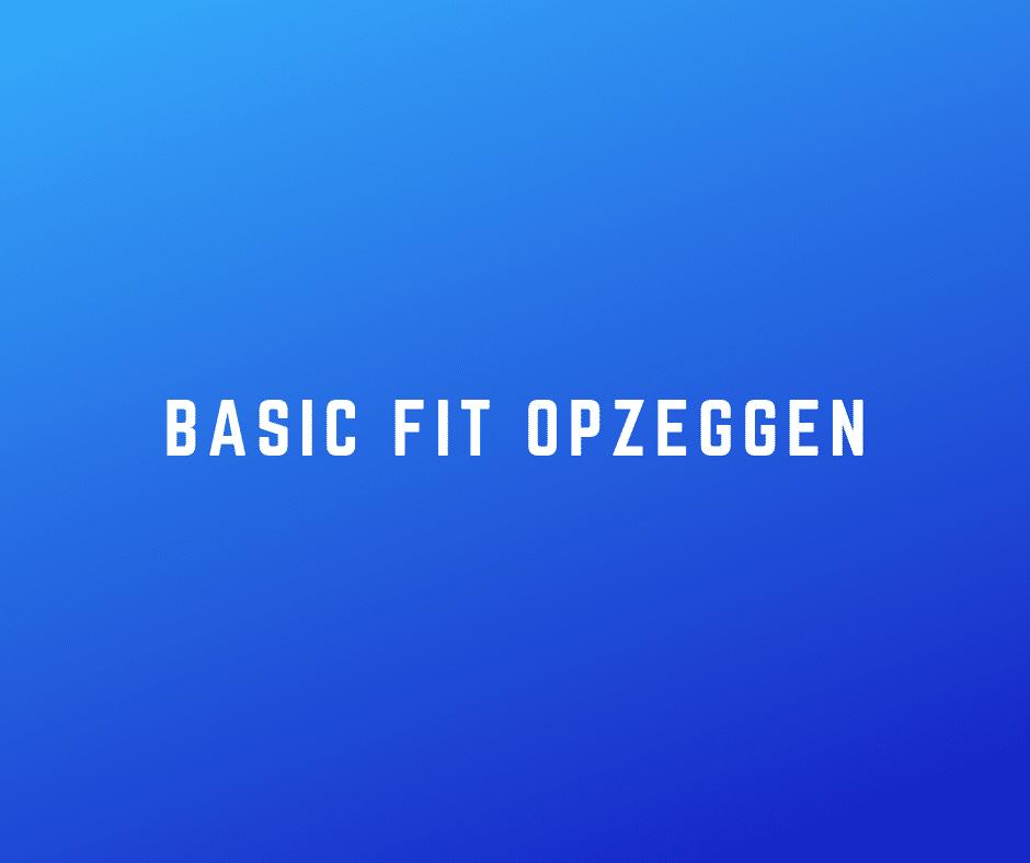 Basic Fit opzeggen