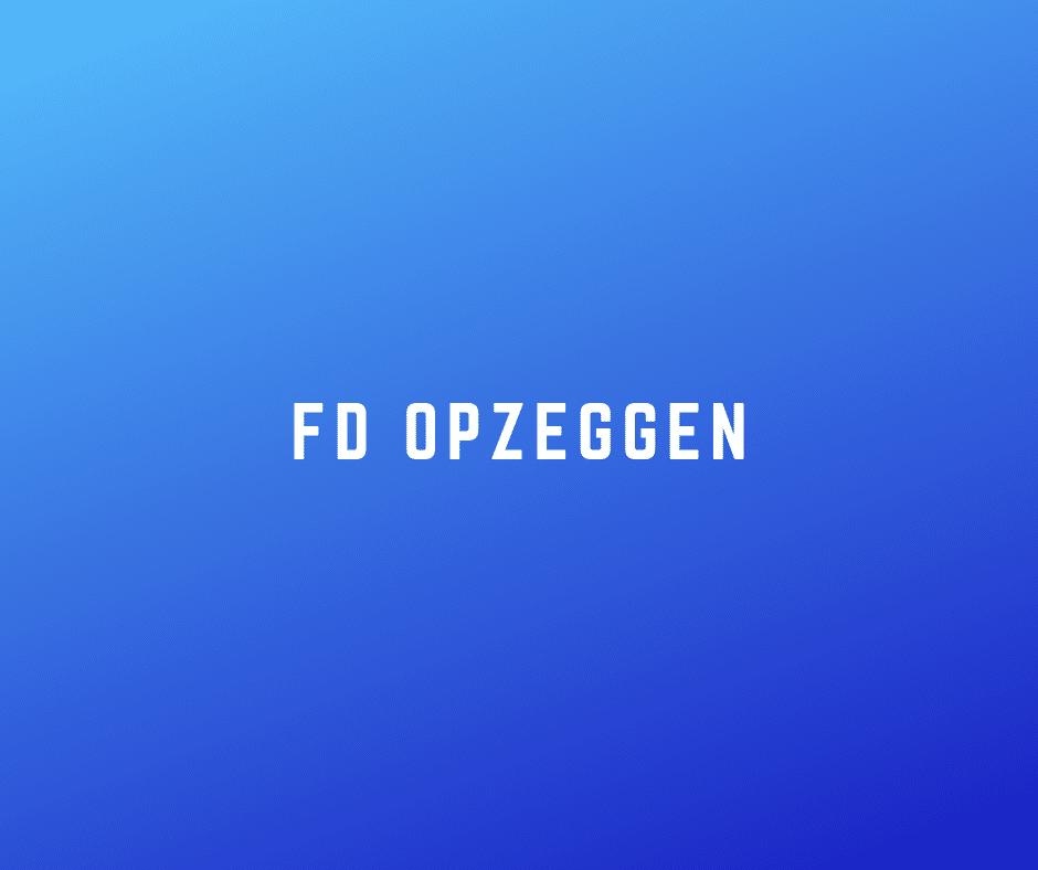 FD opzeggen