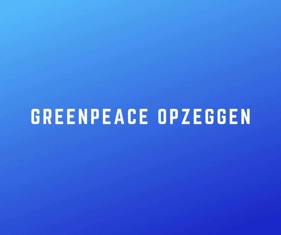 Greenpeace opzeggen