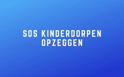 SOS kinderdorpen opzeggen