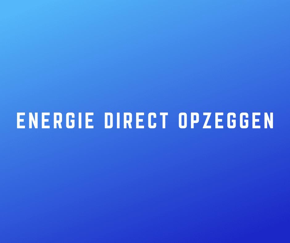 Energiedirect opzeggen