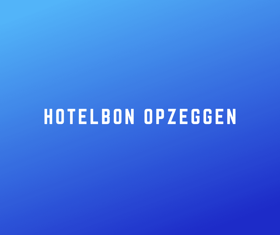 hotelbon opzeggen