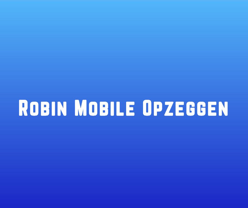 Robin Mobile Opzeggen