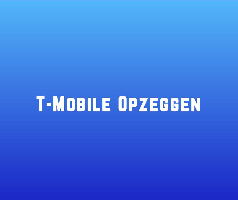 T-Mobile Opzeggen