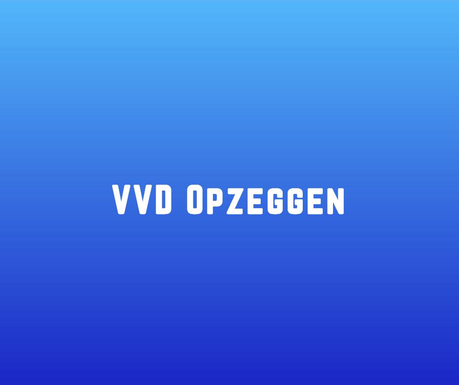 VVD Opzeggen
