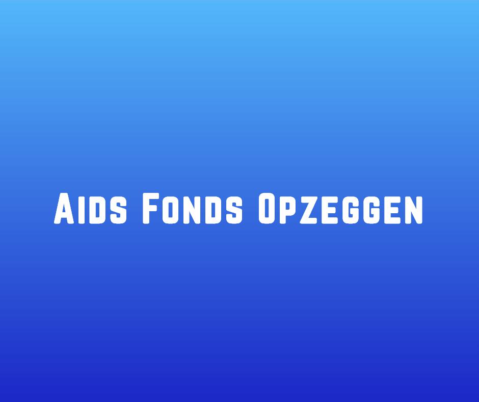 Aids Fonds Opzeggen