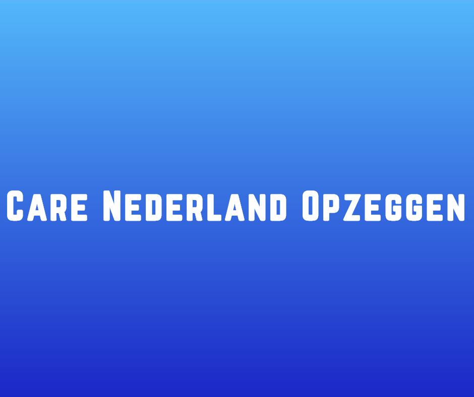 Care Nederland Opzeggen