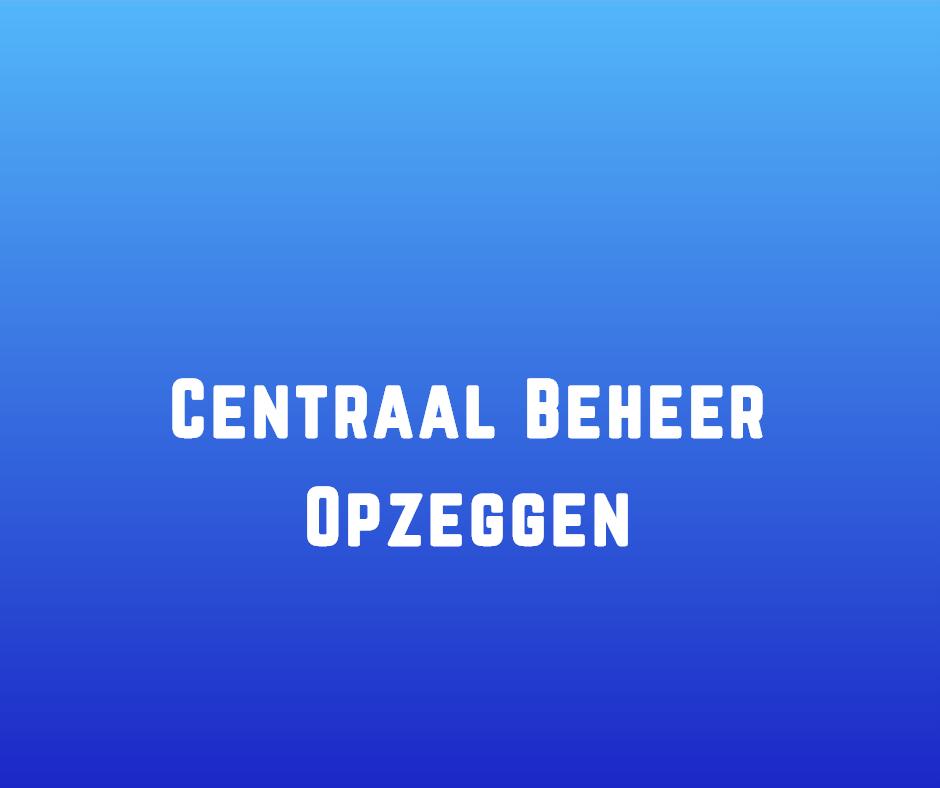 Centraal Beheer opzeggen