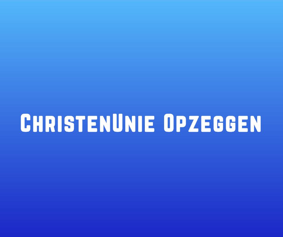 ChristenUnie Opzeggen