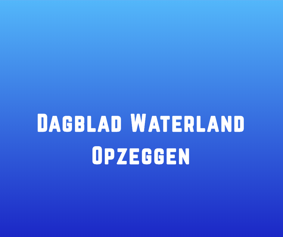 Dagblad Waterland Opzeggen