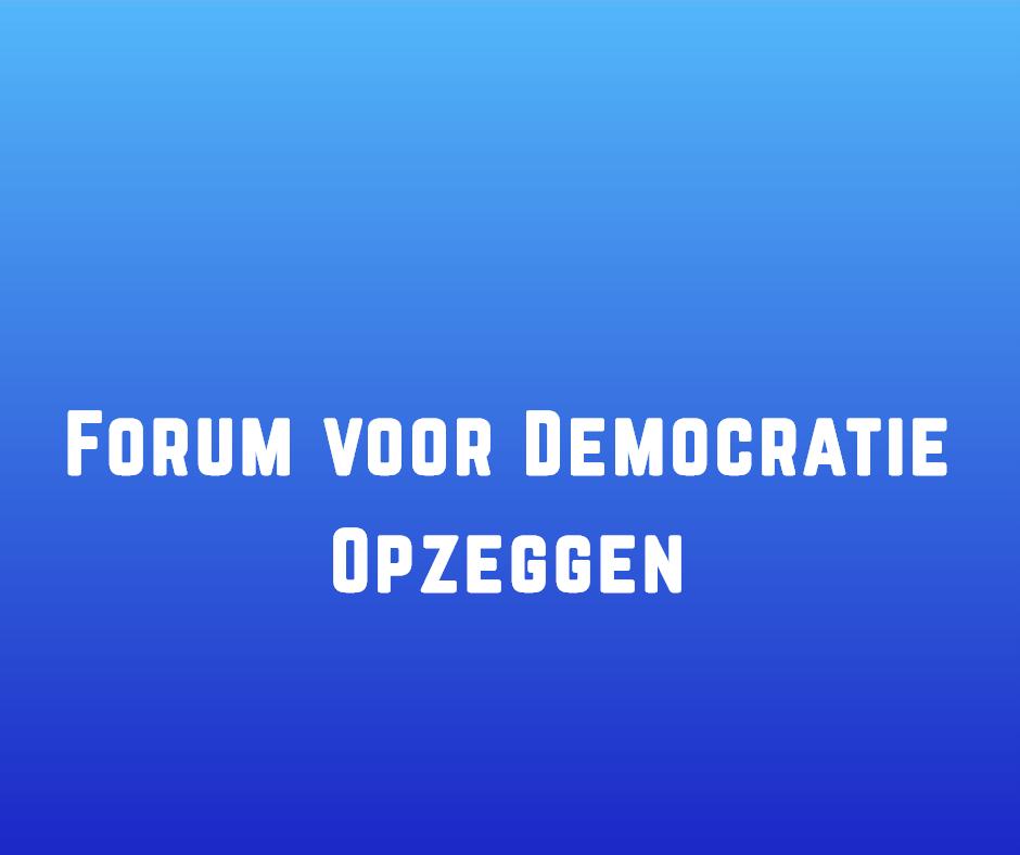 Forum voor Democratie Opzeggen
