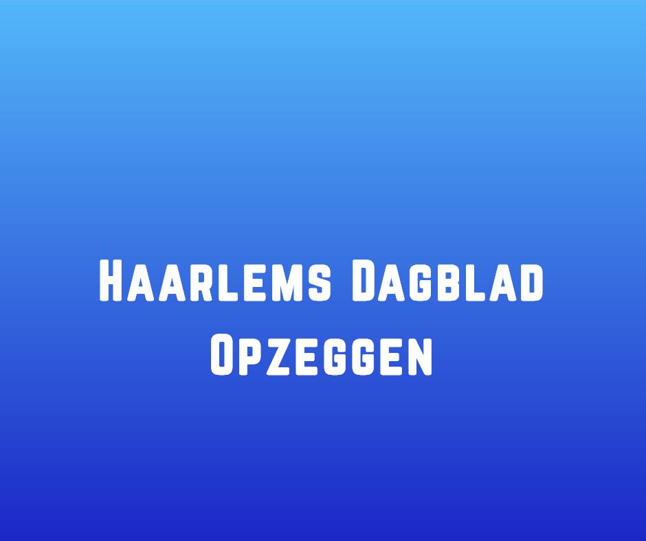 Haarlems Dagblad Opzeggen