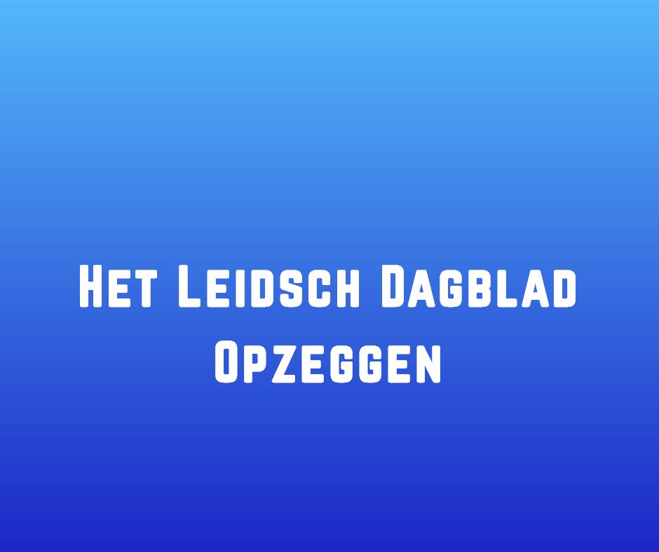 Leidsch Dagblad Opzeggen