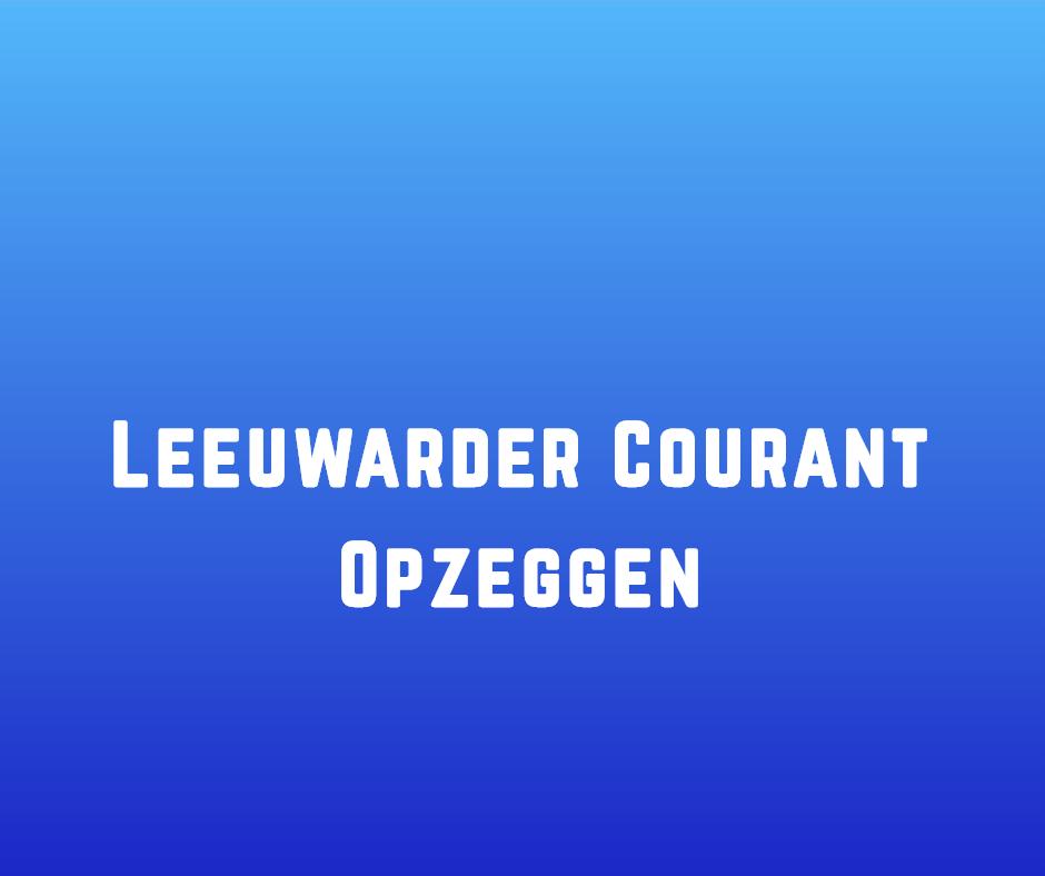 Leeuwarder Courant Opzeggen