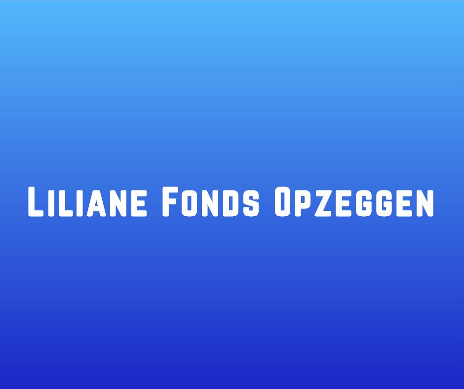 Liliane Fonds Opzeggen