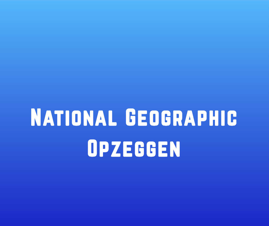 National Geographic Opzeggen
