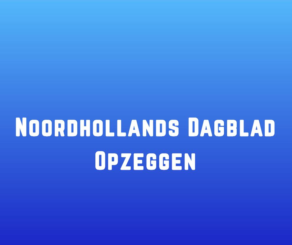 Noordhollands Dagblad Opzeggen