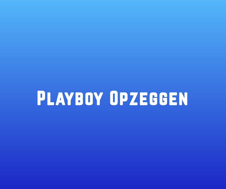 Playboy opzeggen