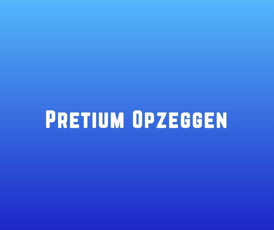 Pretium opzeggen