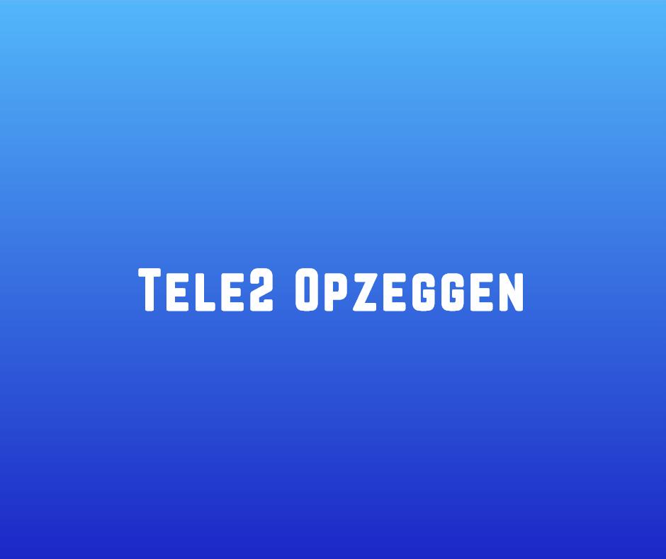 Tele2 Opzeggen