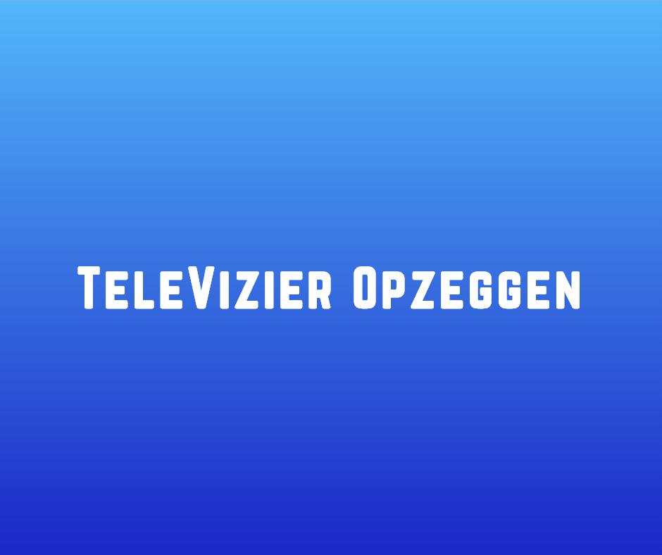 TeleVizier Opzeggen