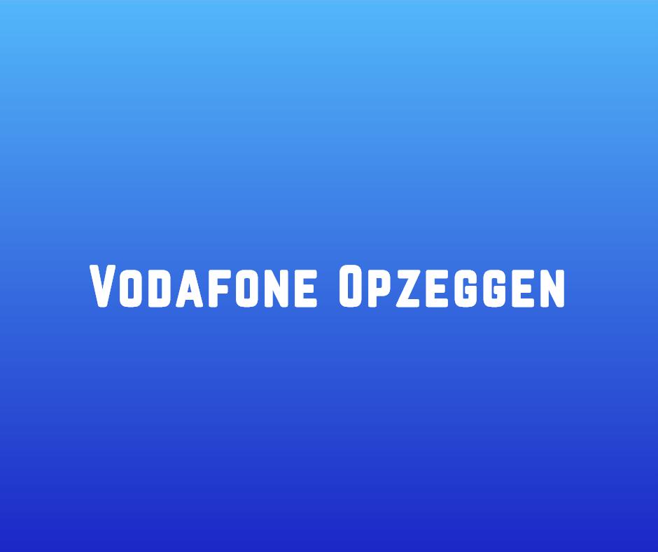 Vodafone opzeggen
