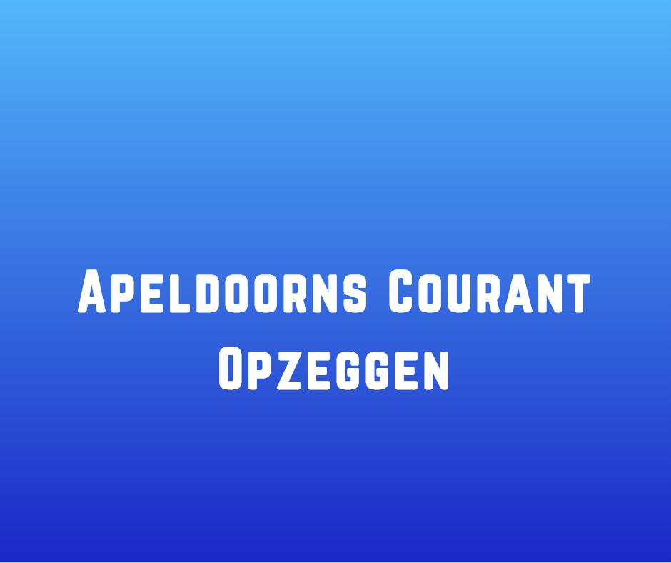 Apeldoorns Courant Opzeggen