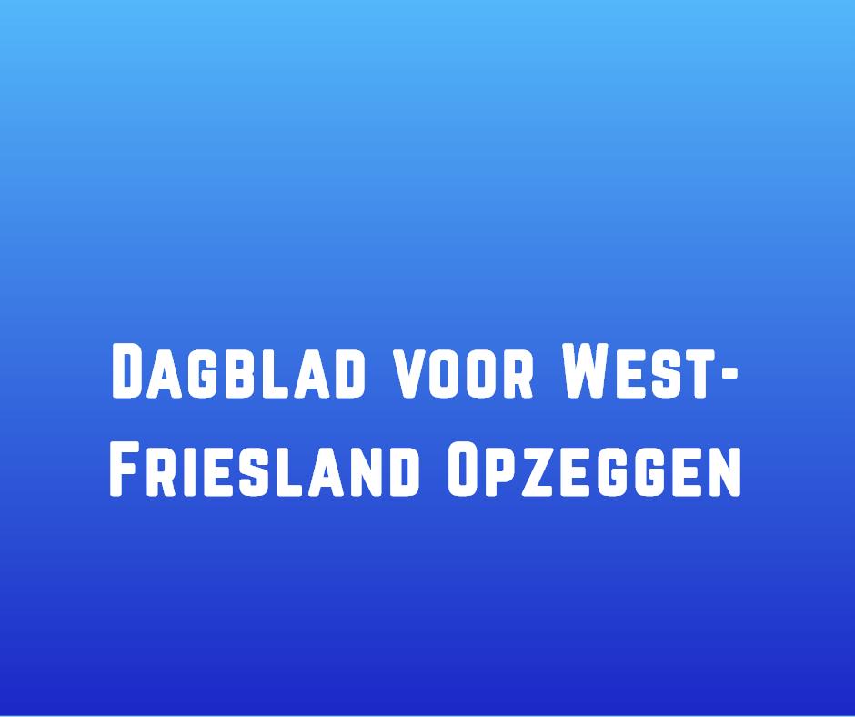 Dagblad voor West Friesland Opzeggen