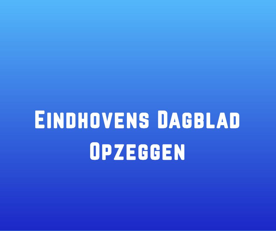 Eindhovens Dagblad Opzeggen