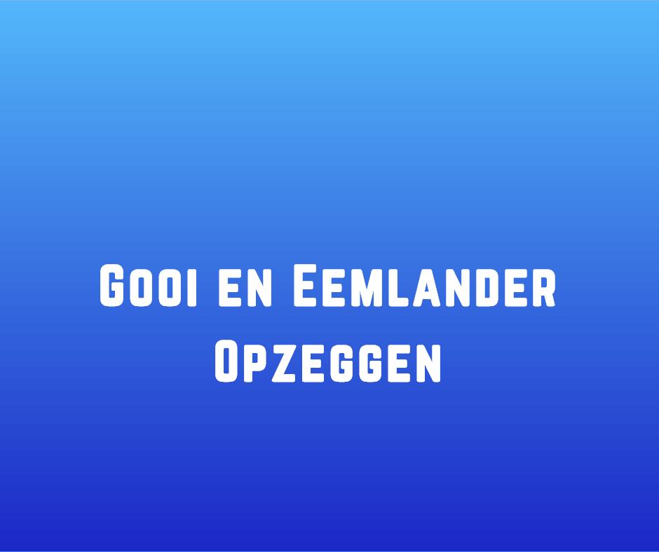 Gooi en Eemlander Opzeggen