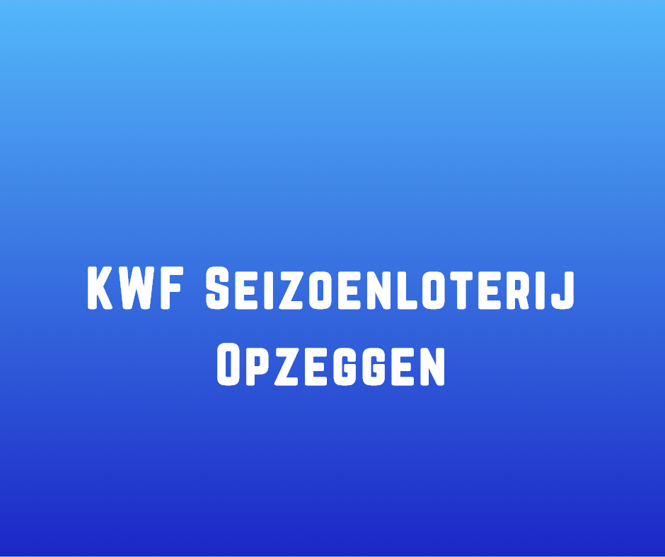 KWF Seizoenloterij Opzeggen