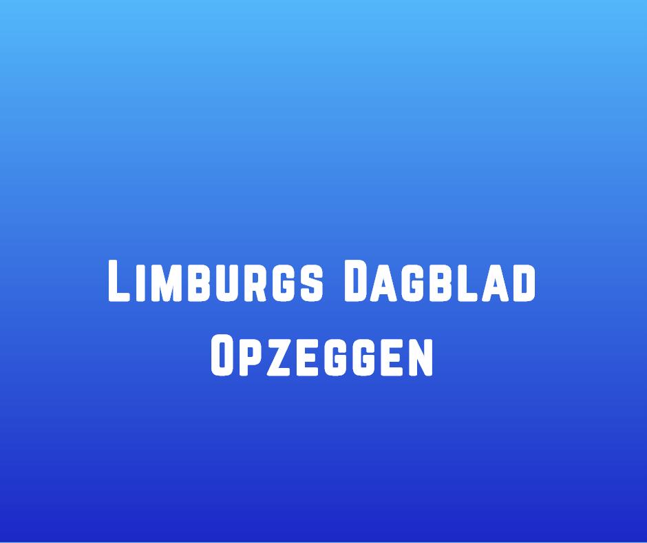 Limburgs Dagblad Opzeggen