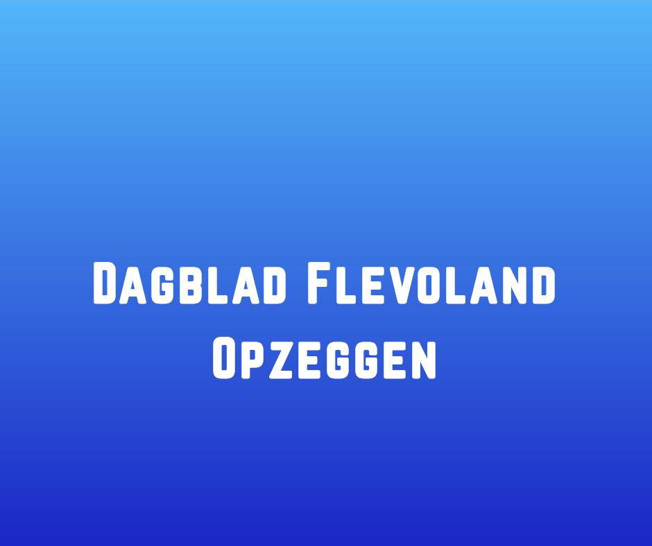 Dagblad Flevoland Opzeggen