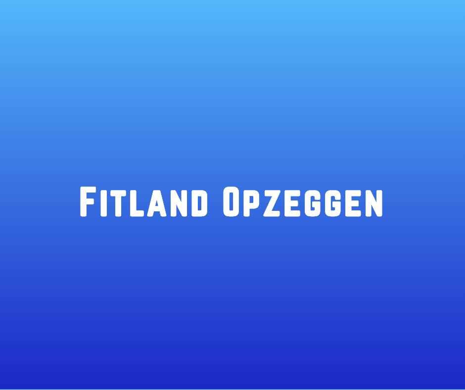 Fitland opzeggen