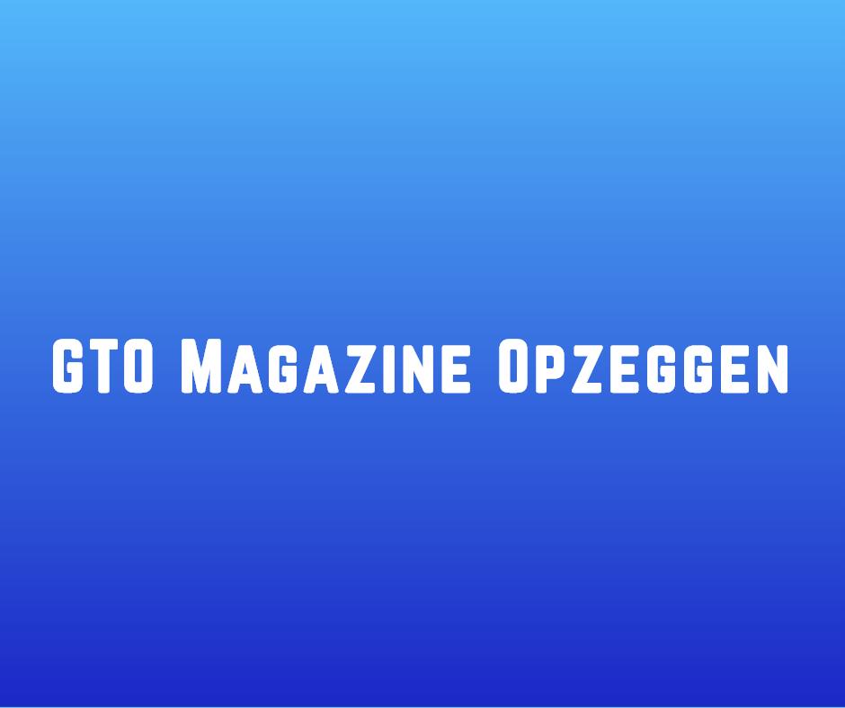 GTO Magazine opzeggen