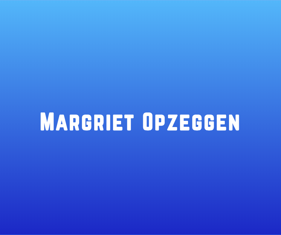 Margriet Opzeggen