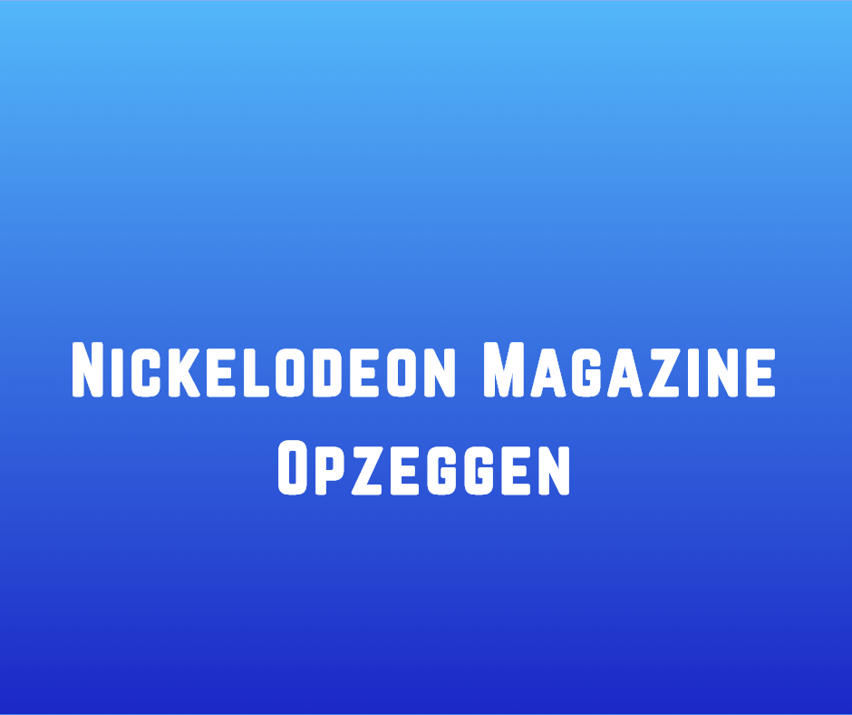 Nickelodeon Magazine Opzeggen