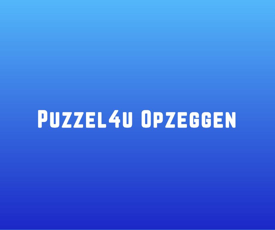 Puzzel4u Opzeggen