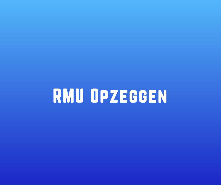 RMU Opzeggen