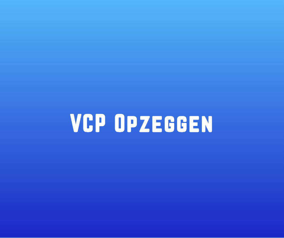 VCP Opzeggen