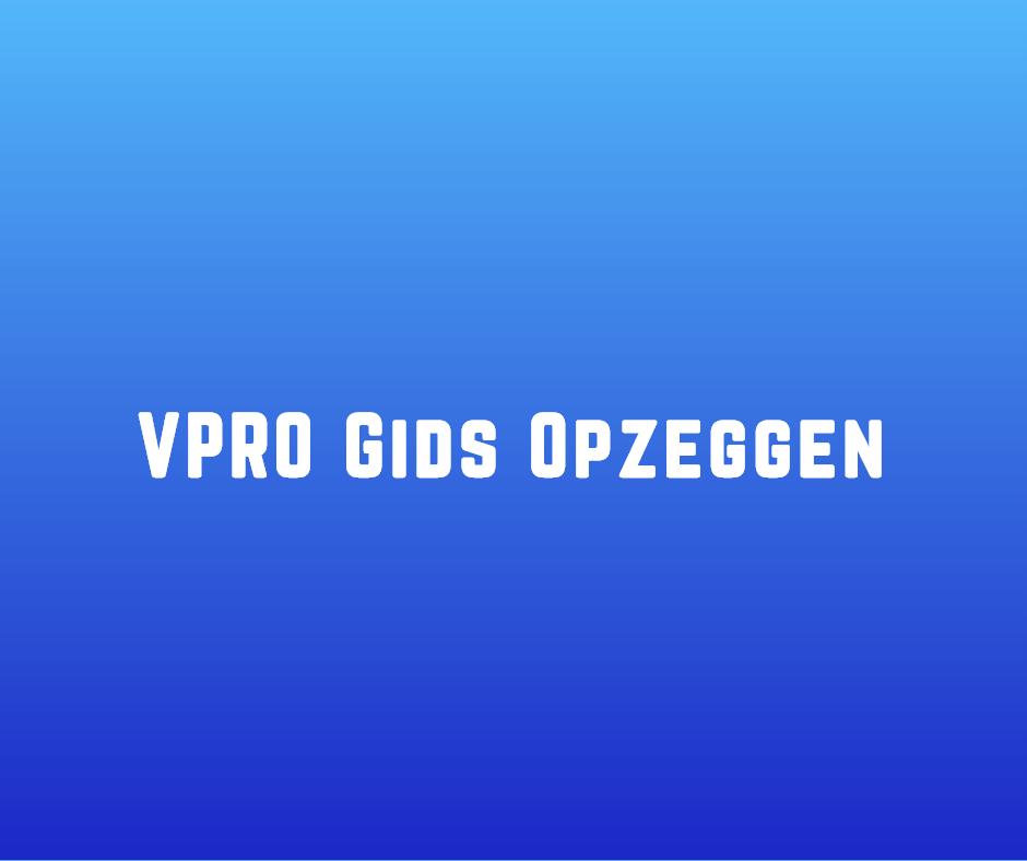 VPRO Gids opzeggen